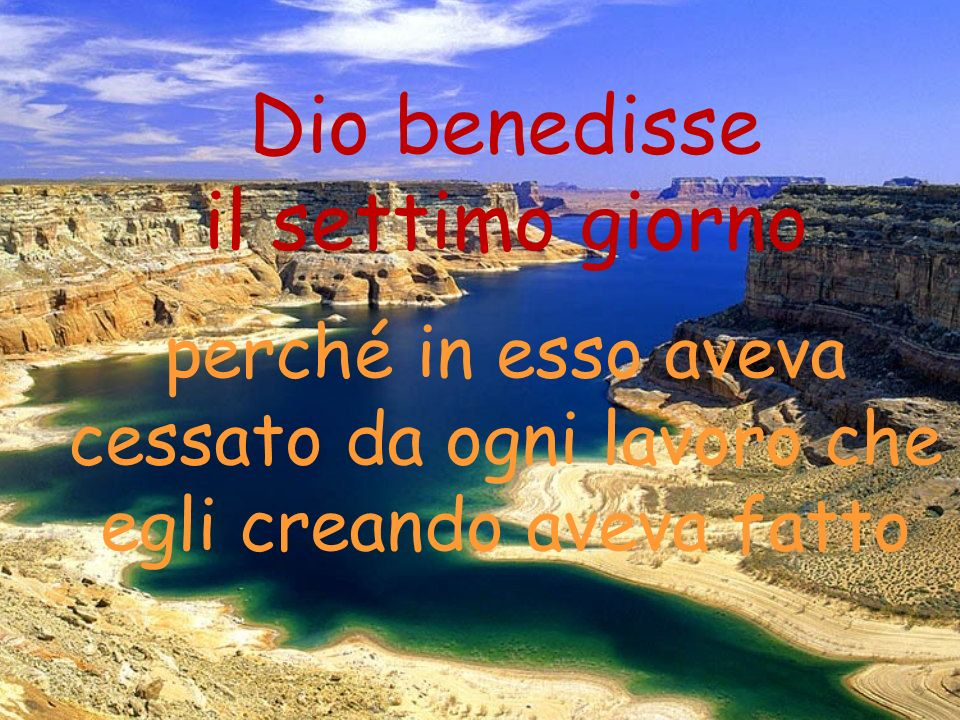 Dio benedisse il settimo giorno perché in esso aveva cessato da ogni lavoro che egli creando aveva fatto