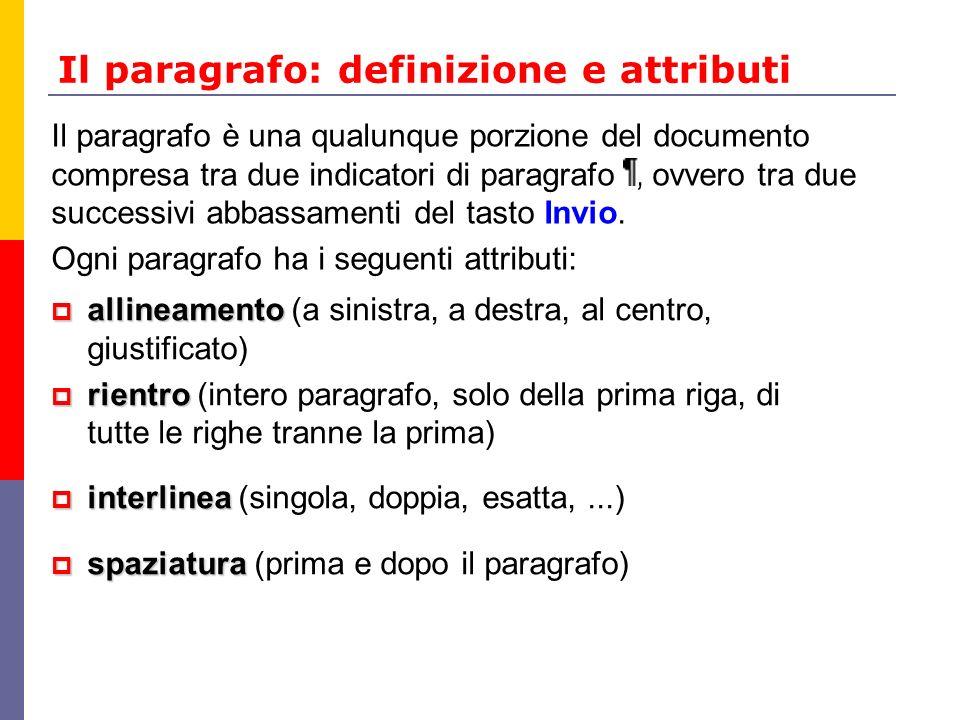 Il paragrafo: definizione e attributi allineamento allineamento (a sinistra, a destra, al centro, giustificato) rientro rientro (intero paragrafo, sol