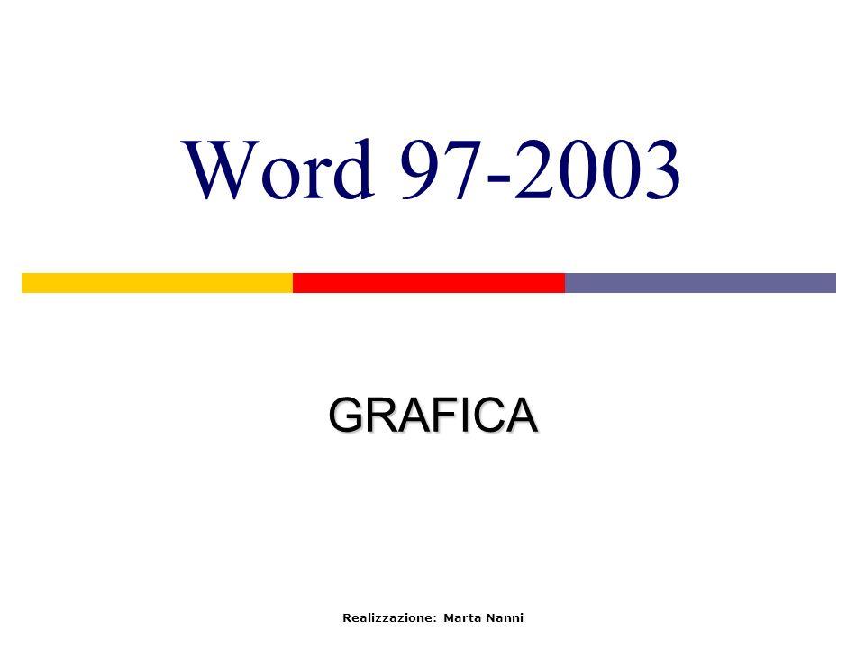 Word 97-2003 GRAFICA Realizzazione: Marta Nanni