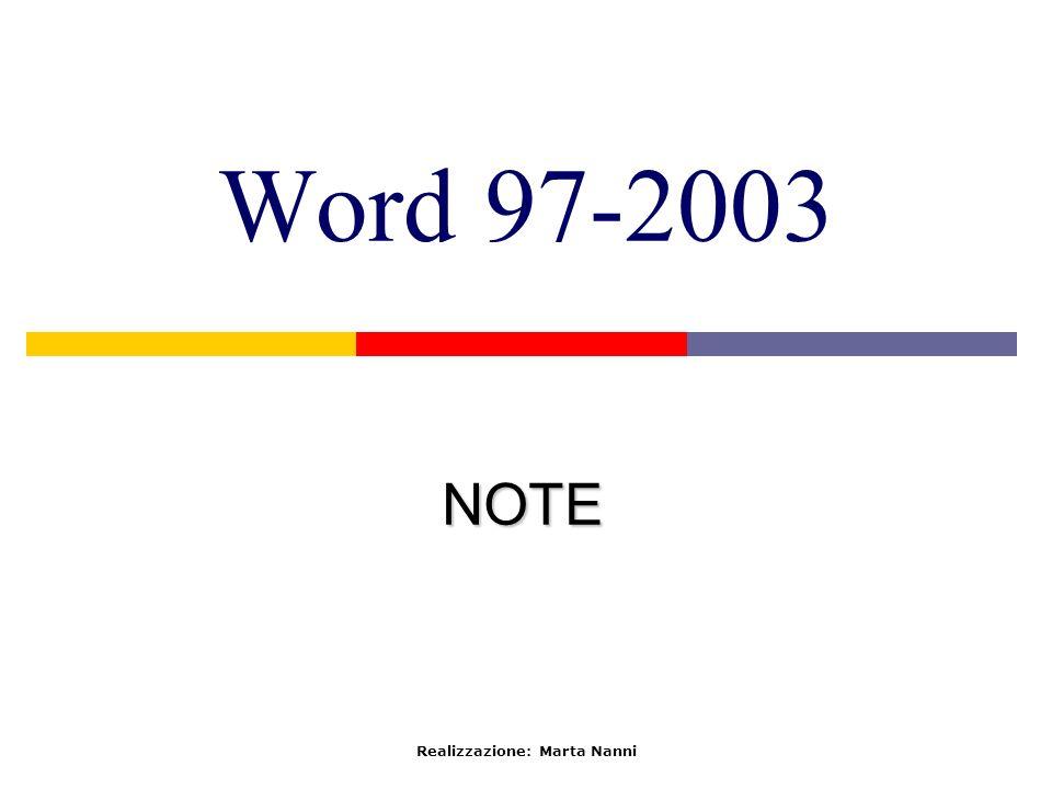 Word 97-2003 NOTE Realizzazione: Marta Nanni