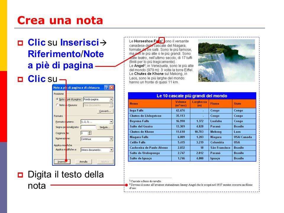 Crea una nota Clic su Inserisci Riferimento/Note a piè di pagina Clic su Digita il testo della nota