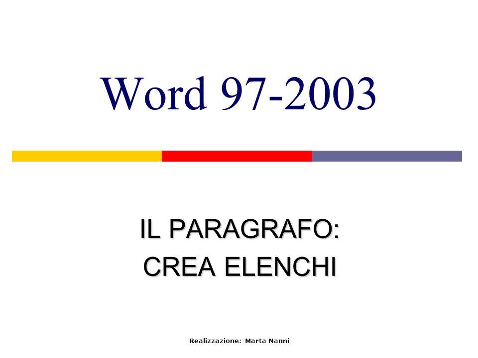 Word 97-2003 IL PARAGRAFO: CREA ELENCHI Realizzazione: Marta Nanni