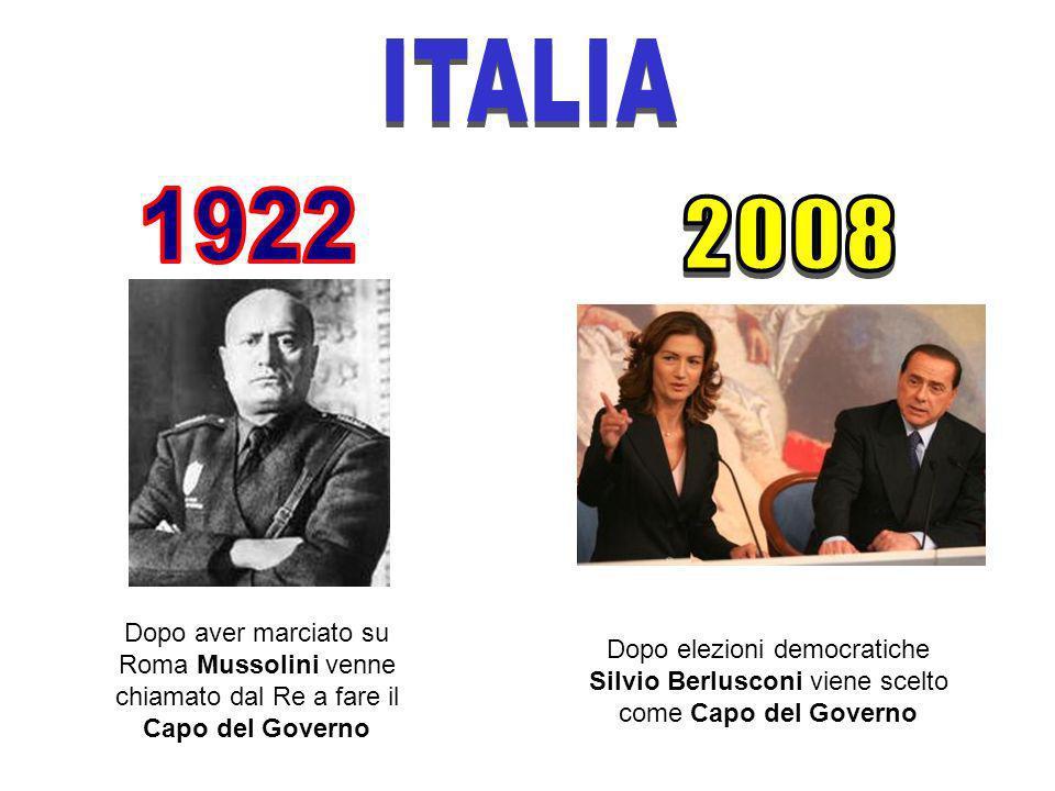 Dopo aver marciato su Roma Mussolini venne chiamato dal Re a fare il Capo del Governo Dopo elezioni democratiche Silvio Berlusconi viene scelto come Capo del Governo