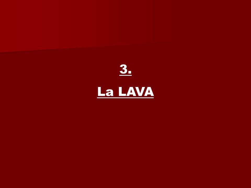 3. La LAVA