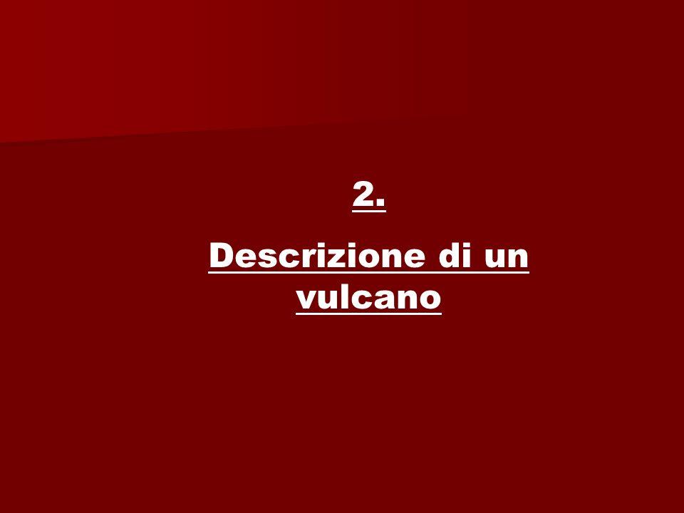 2. Descrizione di un vulcano