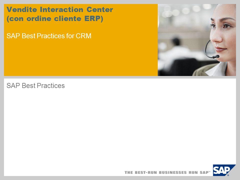 Vendite Interaction Center (con ordine cliente ERP) SAP Best Practices for CRM SAP Best Practices
