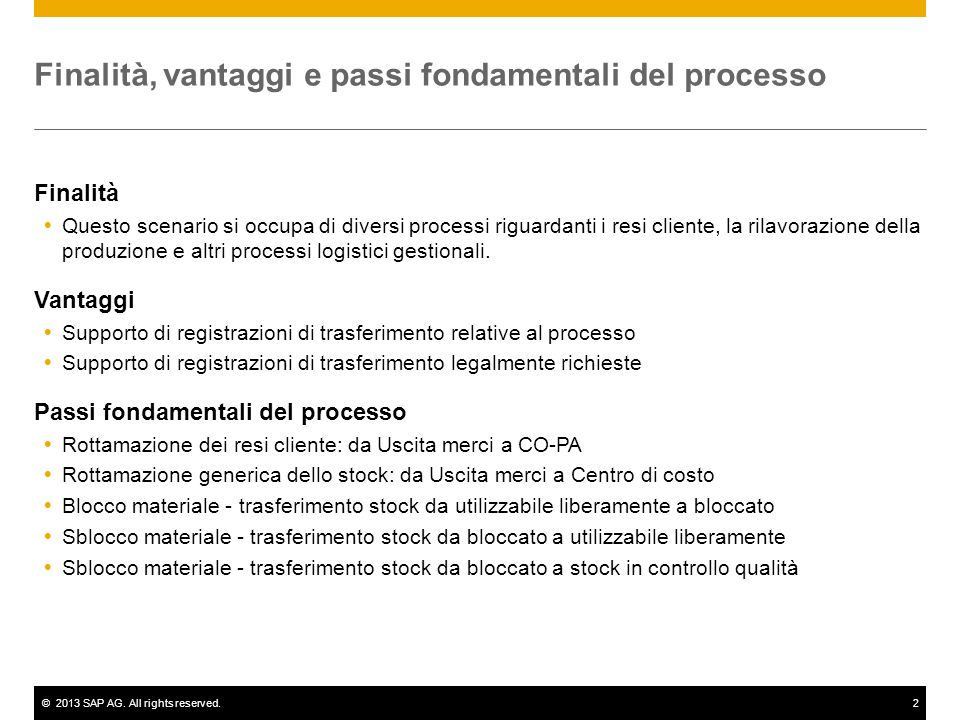 ©2013 SAP AG. All rights reserved.2 Finalità, vantaggi e passi fondamentali del processo Finalità Questo scenario si occupa di diversi processi riguar