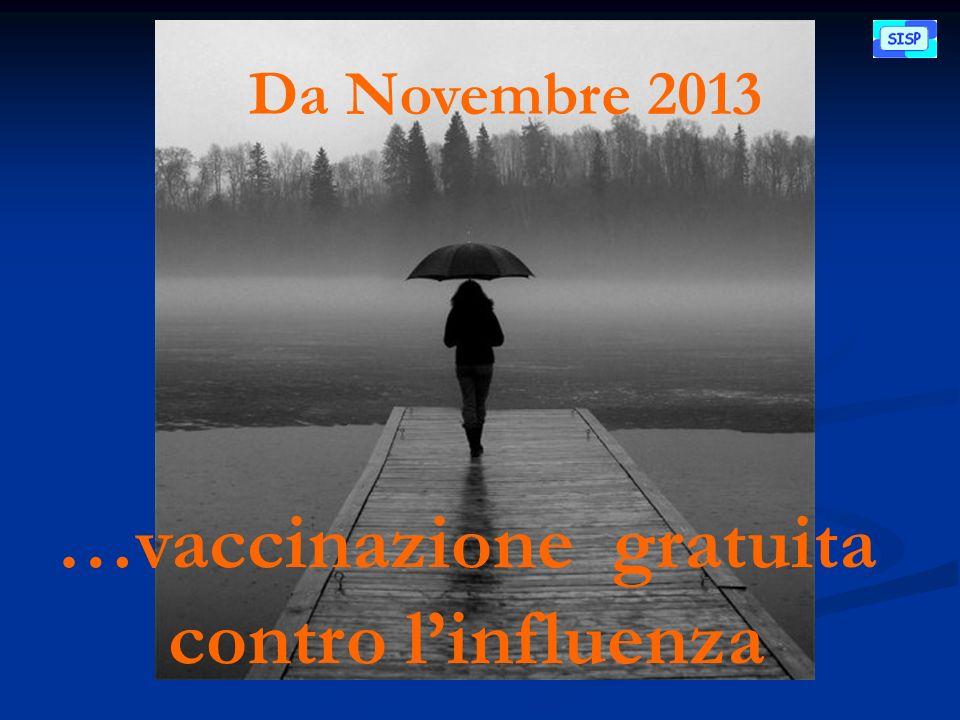 …vaccinazione gratuita contro linfluenza Da Novembre 2013