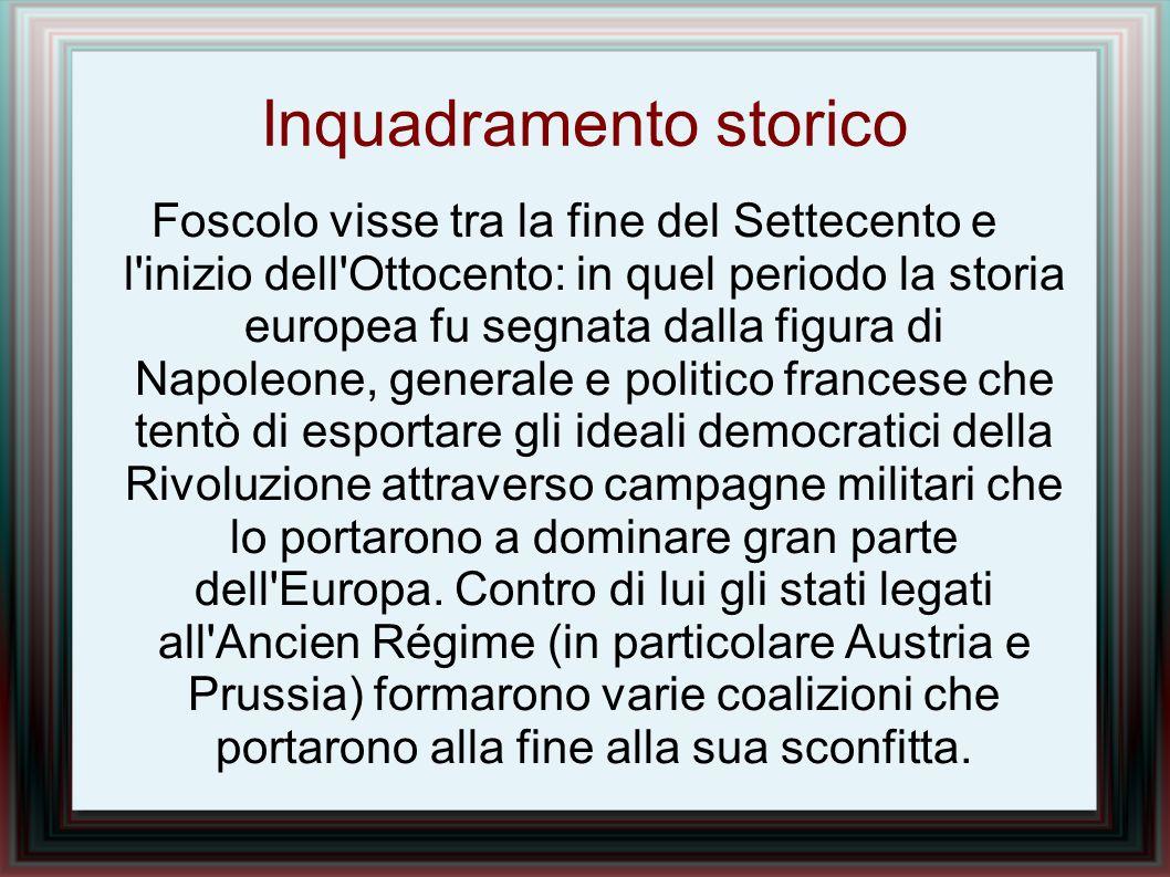 Ugo Foscolo nacque nel 1778 a Zacinto (ora Zante), isola greca nel mar Ionio allora appartenente alla Repubblica di Venezia.