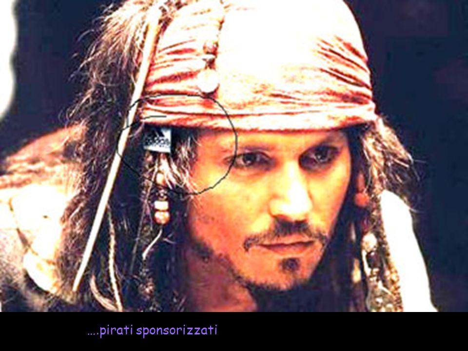 ….pirati sponsorizzati