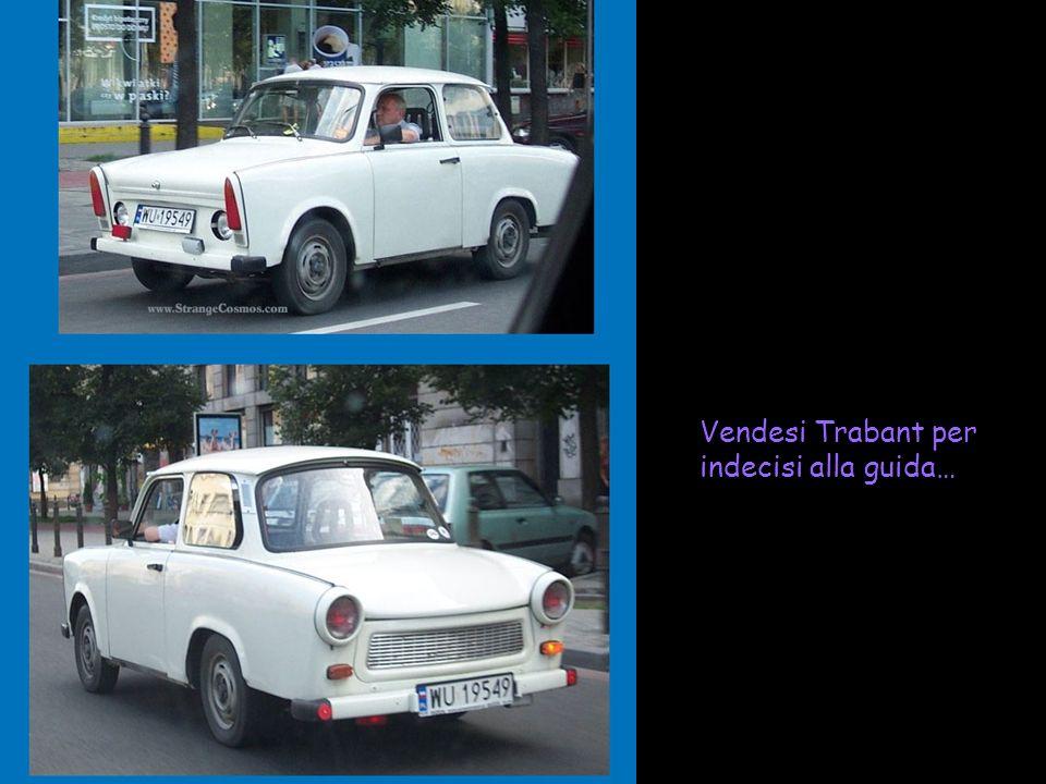 Vendesi Trabant per indecisi alla guida…