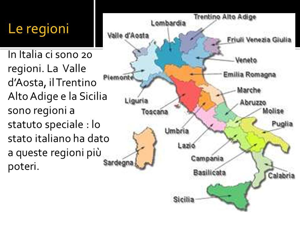Le regioni In Italia ci sono 20 regioni.