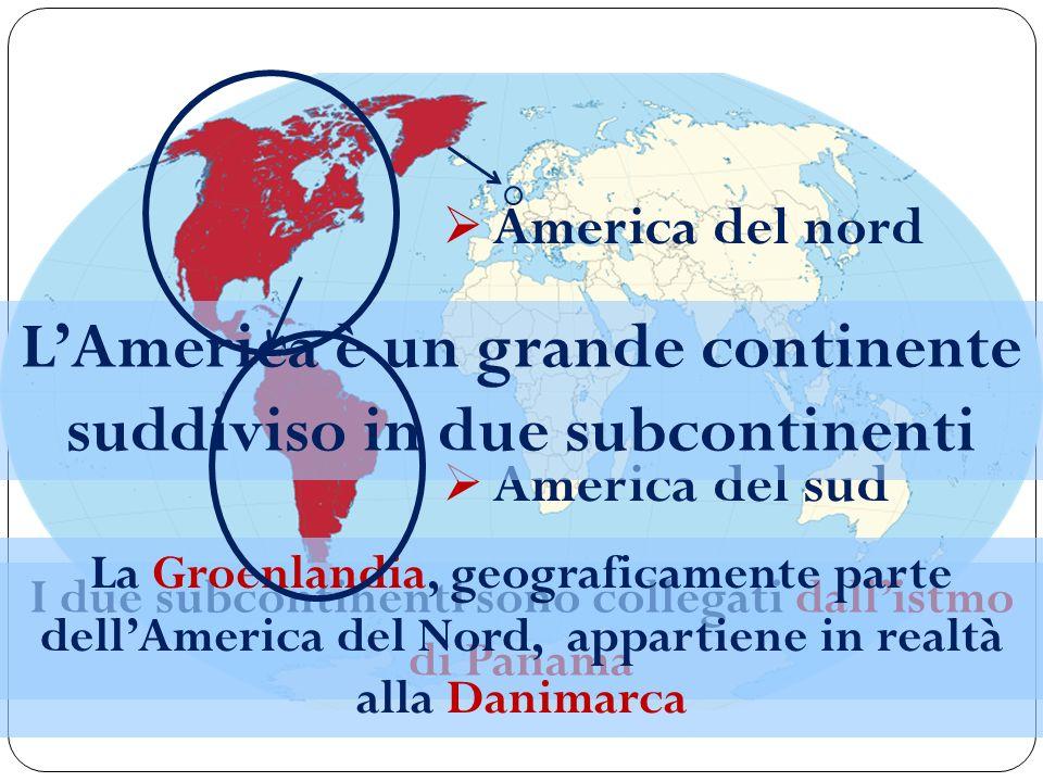 America del nord America del sud LAmerica è un grande continente suddiviso in due subcontinenti I due subcontinenti sono collegati dallistmo di Panama