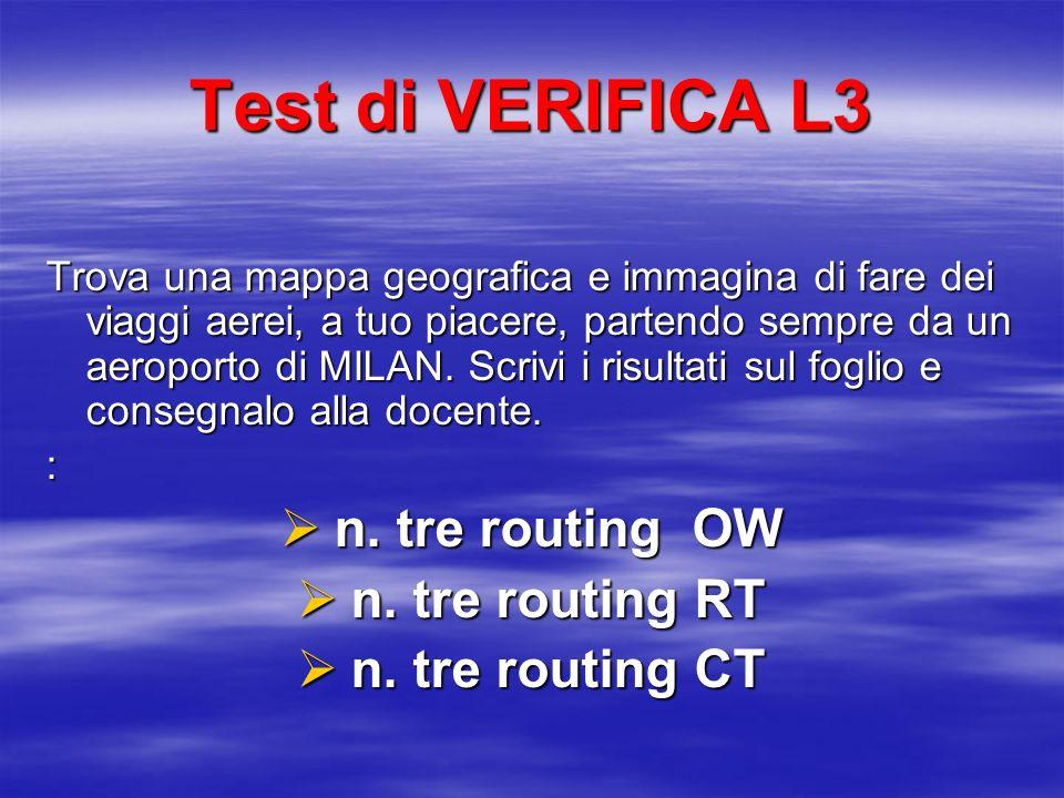 TEST DI VERIFICA L2 Rispondi alle seguenti domande: 1 ) che tipo di routing è un Paris – Berlin.