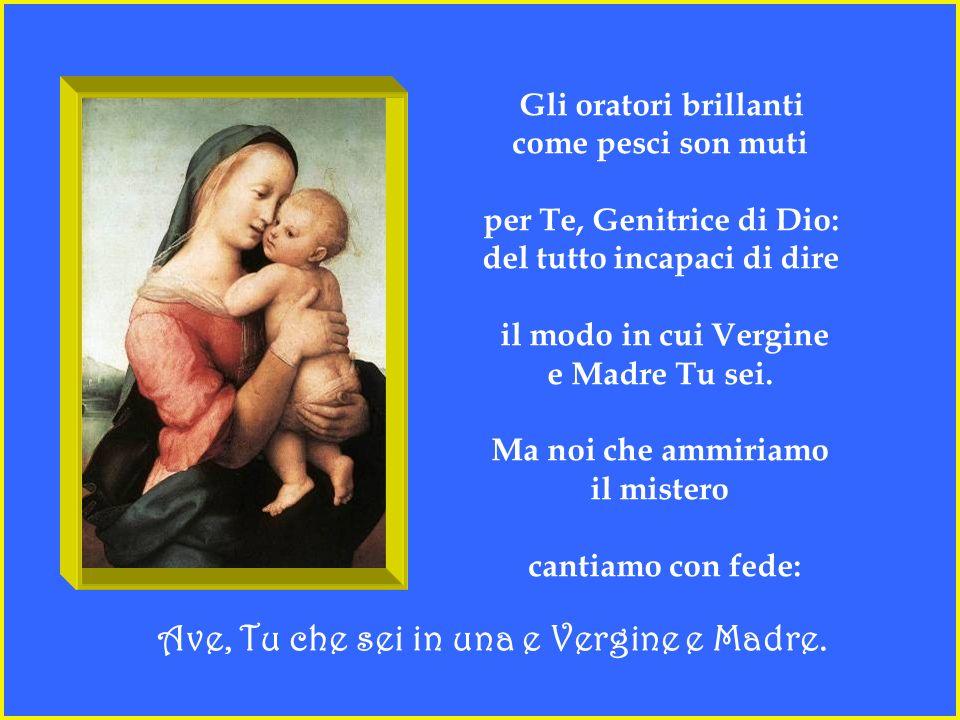 Si stupirono gli Angeli per l'evento sublime della tua Incarnazione divina: ché il Dio inaccessibile a tutti, vedevano fatto accessibile, uomo, dimora