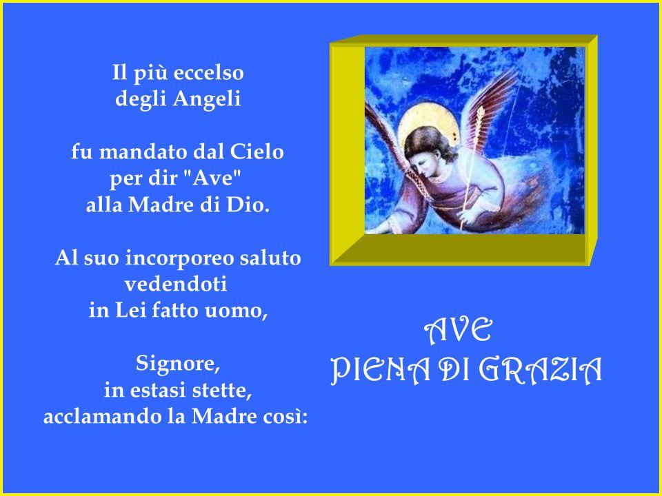 Il più eccelso degli Angeli fu mandato dal Cielo per dir Ave alla Madre di Dio.