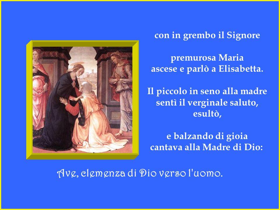 La Virtù dell'Altissimo adombrò e rese Madre la Vergine ignara di nozze: quel seno, fecondo dall'alto, divenne qual campo ubertoso per tutti, che vogl