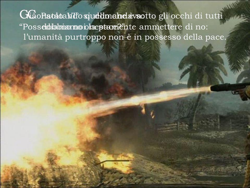 G ià Paolo VI° si domandava: Possediamo noi la pace?.