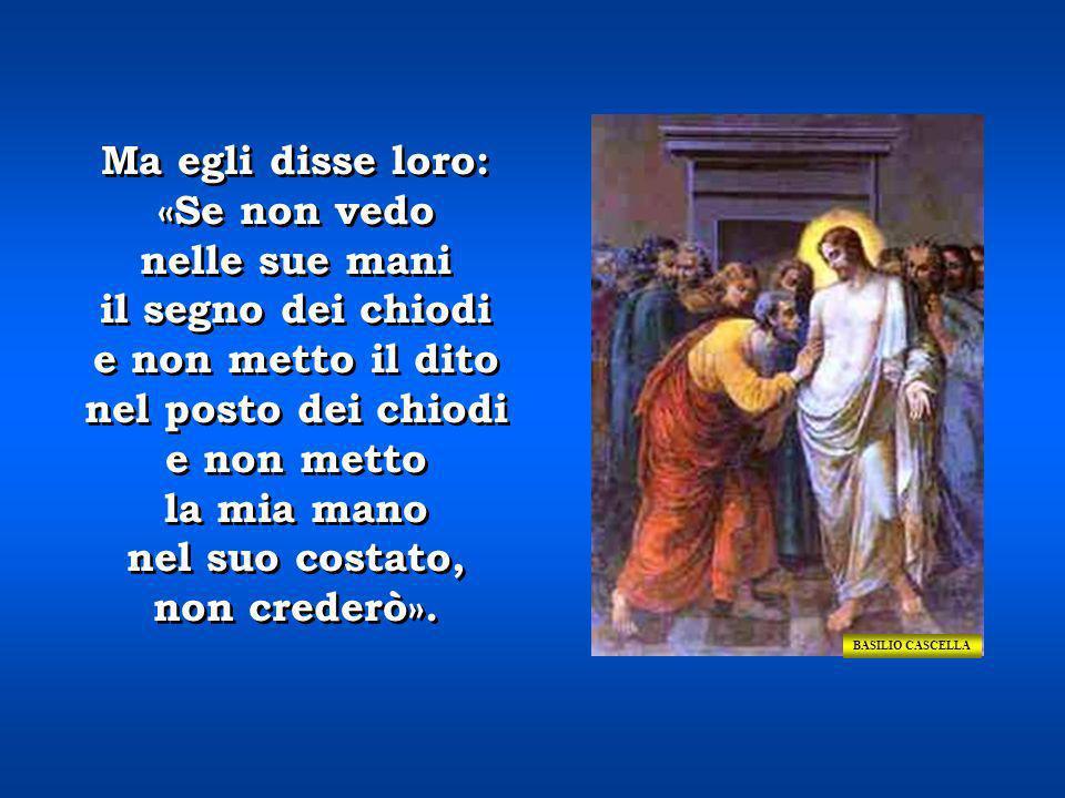 GIULIO BIANCHI 24 - Tommaso, uno dei Dodici, chiamato Dìdimo, non era con loro quando venne Gesù. 24 - Tommaso, uno dei Dodici, chiamato Dìdimo, non e