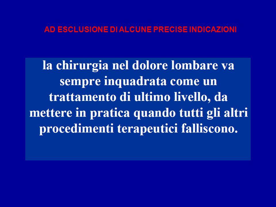 AD ESCLUSIONE DI ALCUNE PRECISE INDICAZIONI
