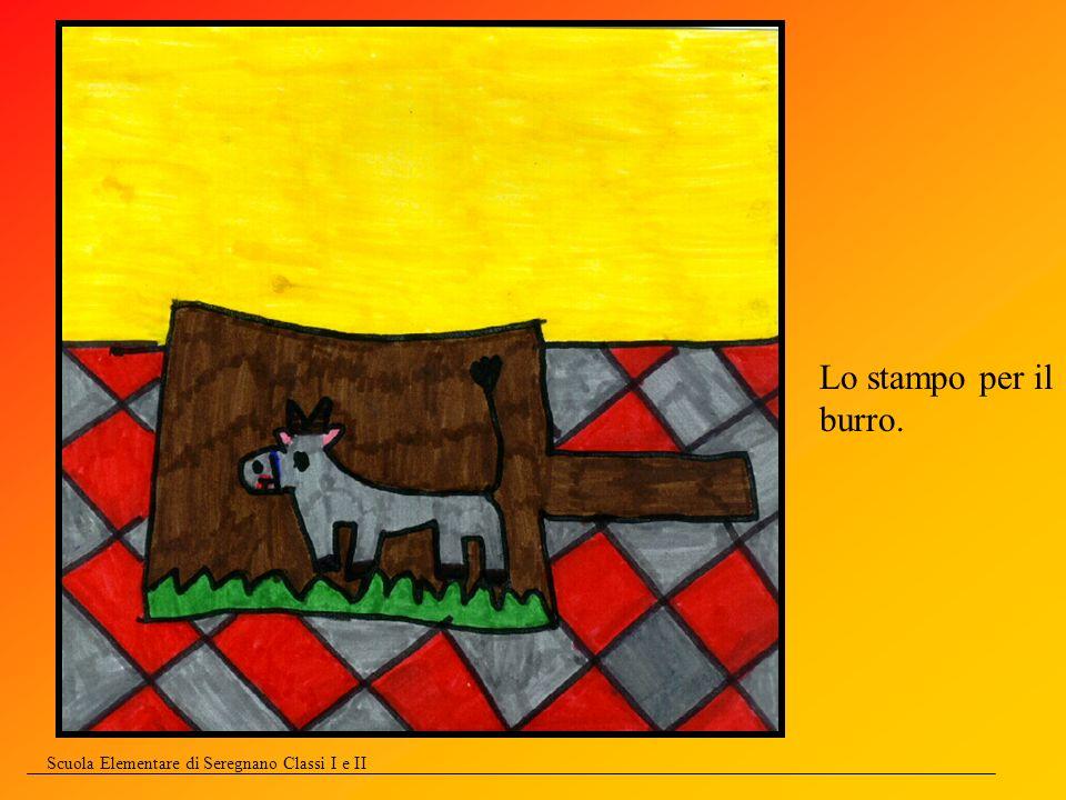 Scuola Elementare di Seregnano Classi I e II Lo stampo per il burro.