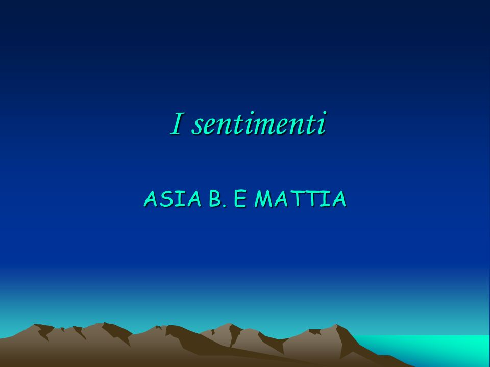 I sentimenti ASIA B. E MATTIA
