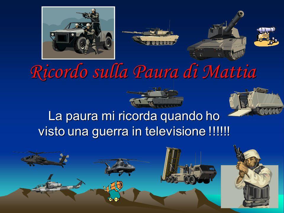 Ricordo sulla Paura di Mattia La paura mi ricorda quando ho visto una guerra in televisione !!!!!!