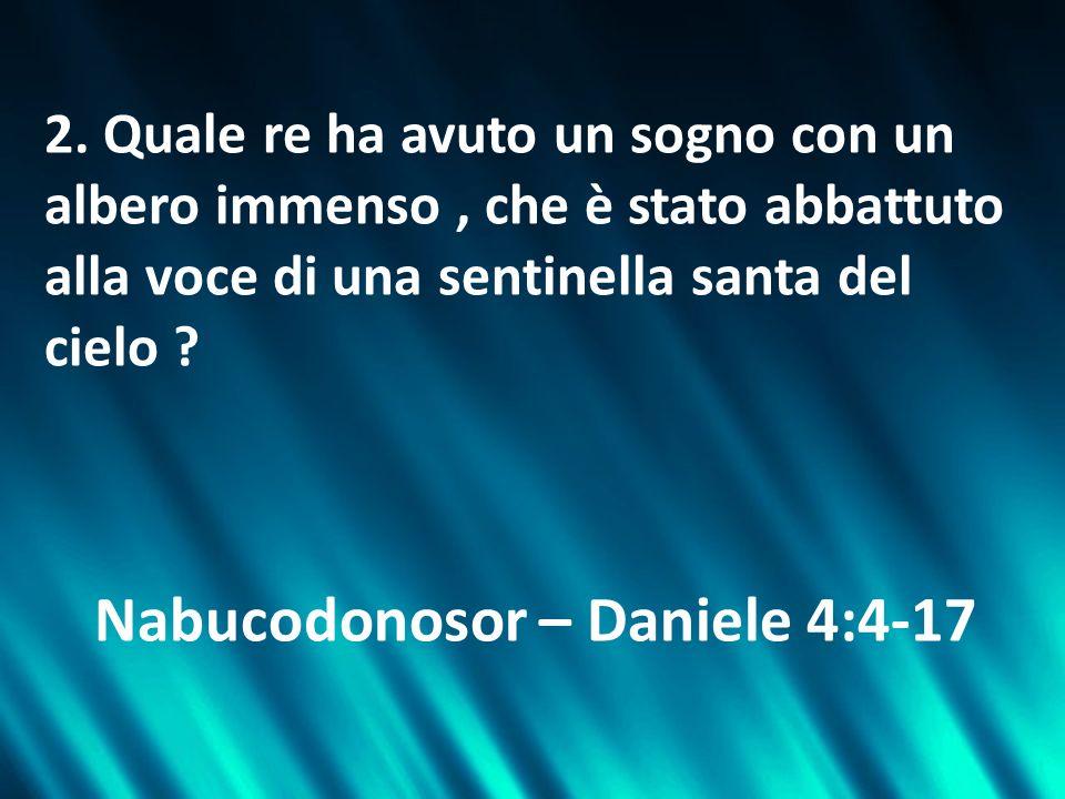 13. Quale profeta ha digiunato in Babilonia in sacco e cenere? Daniele 9:3
