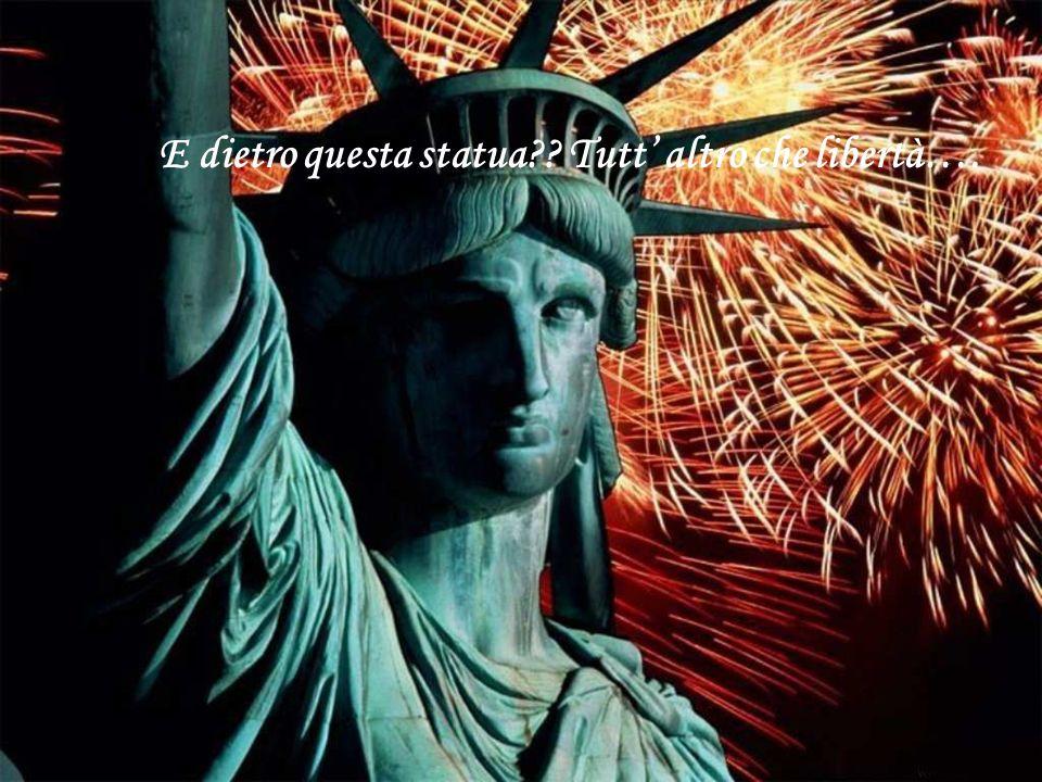 E dietro questa statua?? Tutt altro che libertà….
