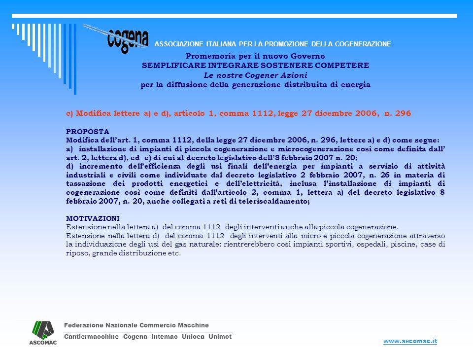 Federazione Nazionale Commercio Macchine Cantiermacchine Cogena Intemac Unicea Unimot ASSOCIAZIONE ITALIANA PER LA PROMOZIONE DELLA COGENERAZIONE www.