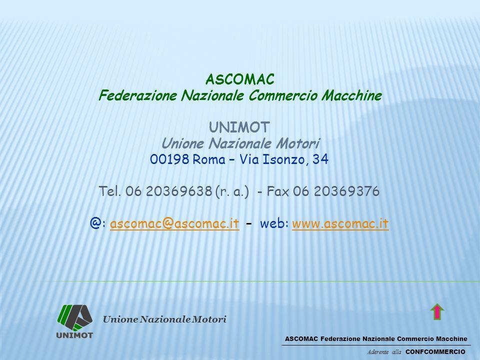 Unione Nazionale Motori ASCOMAC Federazione Nazionale Commercio Macchine Aderente alla CONFCOMMERCIO ASCOMAC Federazione Nazionale Commercio Macchine