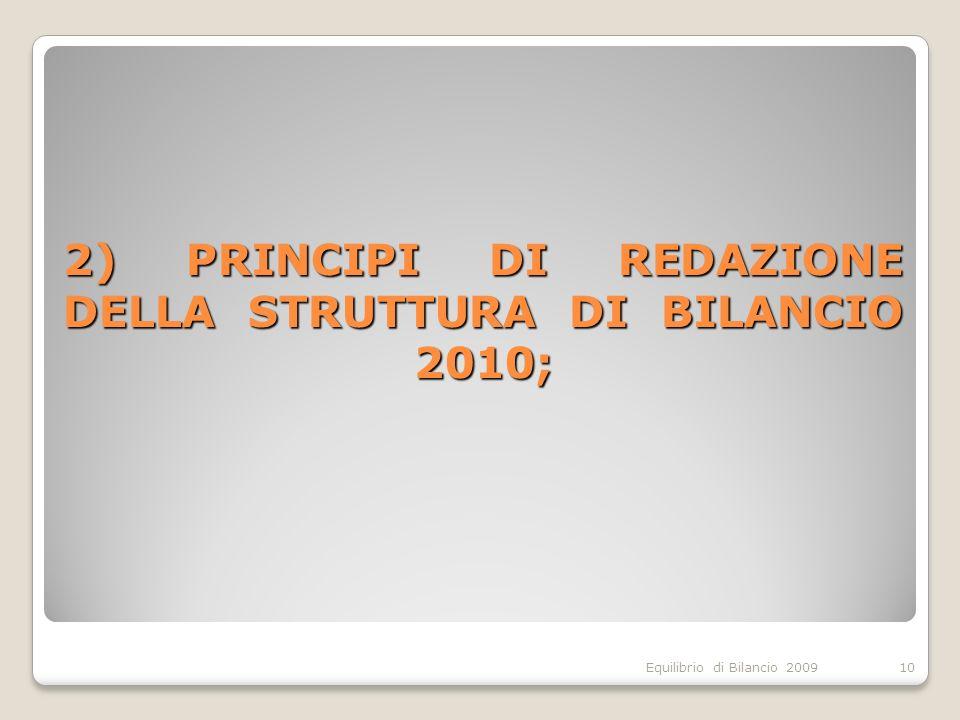 Equilibrio di Bilancio 2009 2) PRINCIPI DI REDAZIONE DELLA STRUTTURA DI BILANCIO 2010; 10