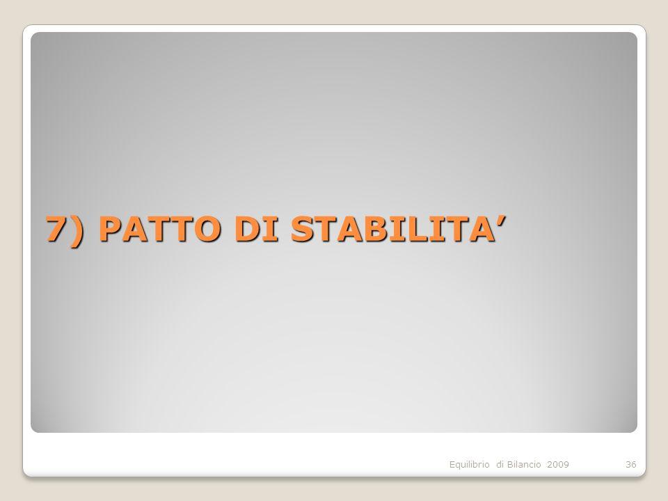 Equilibrio di Bilancio 2009 7) PATTO DI STABILITA 36