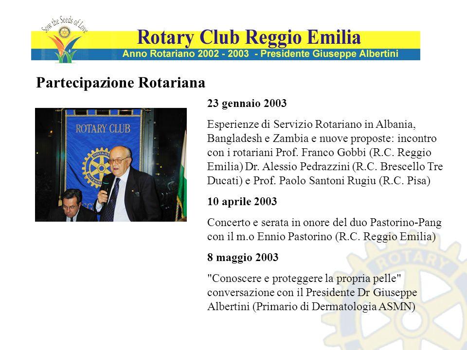 Partecipazione Rotariana 23 gennaio 2003 Esperienze di Servizio Rotariano in Albania, Bangladesh e Zambia e nuove proposte: incontro con i rotariani P