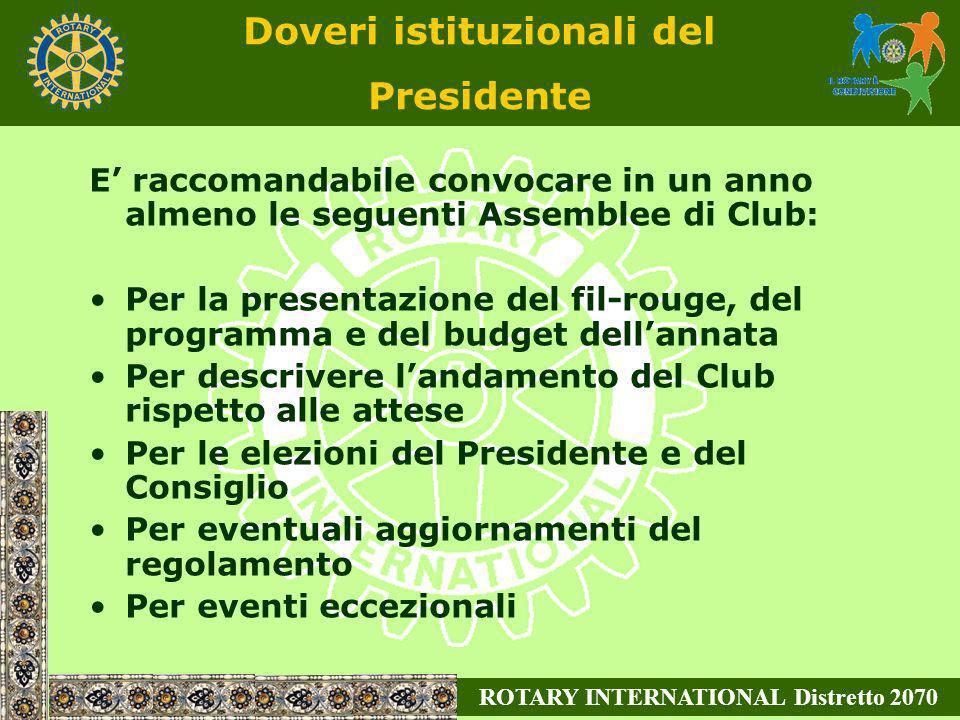 ROTARY INTERNATIONAL Distretto 2070 E raccomandabile convocare in un anno almeno le seguenti Assemblee di Club: Per la presentazione del fil-rouge, de