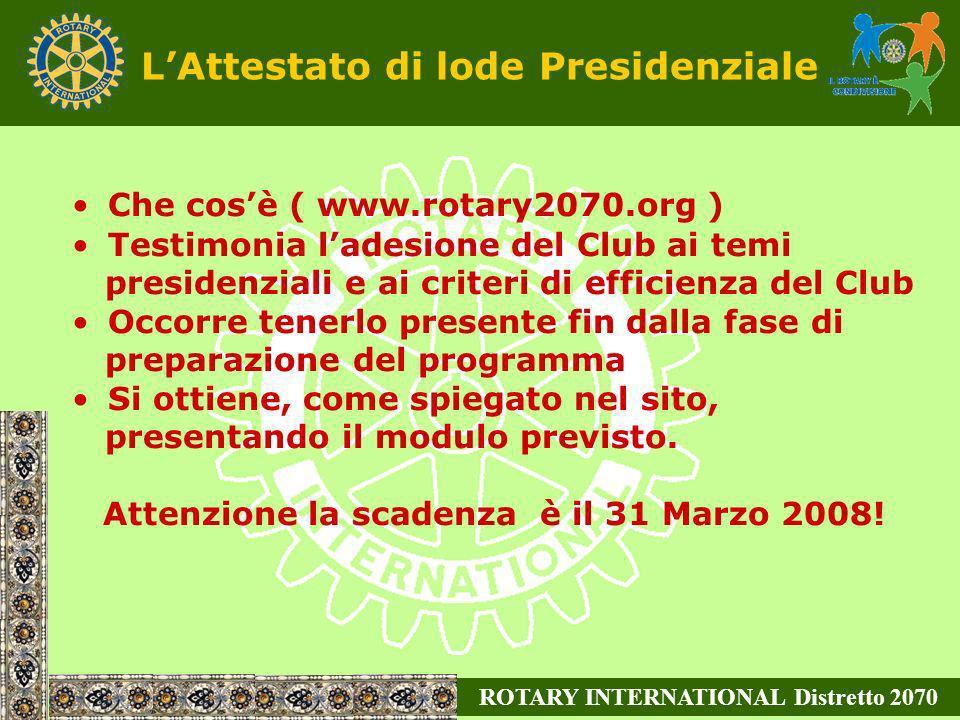 LAttestato di lode Presidenziale Che cosè ( www.rotary2070.org ) Testimonia ladesione del Club ai temi presidenziali e ai criteri di efficienza del Cl