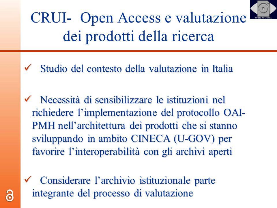 CRUI- Open Access e valutazione dei prodotti della ricerca Studio del contesto della valutazione in Italia Studio del contesto della valutazione in It