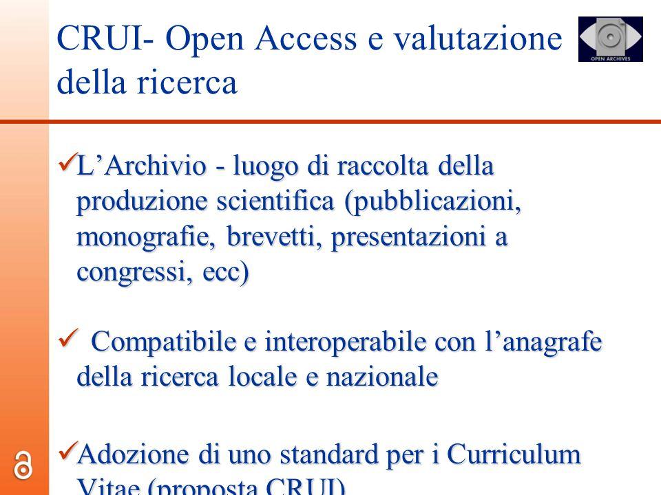 CRUI- Open Access e valutazione della ricerca LArchivio - luogo di raccolta della produzione scientifica (pubblicazioni, monografie, brevetti, present