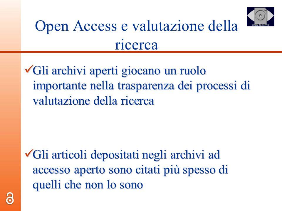 Open Access e valutazione della ricerca Gli archivi aperti giocano un ruolo importante nella trasparenza dei processi di valutazione della ricerca Gli