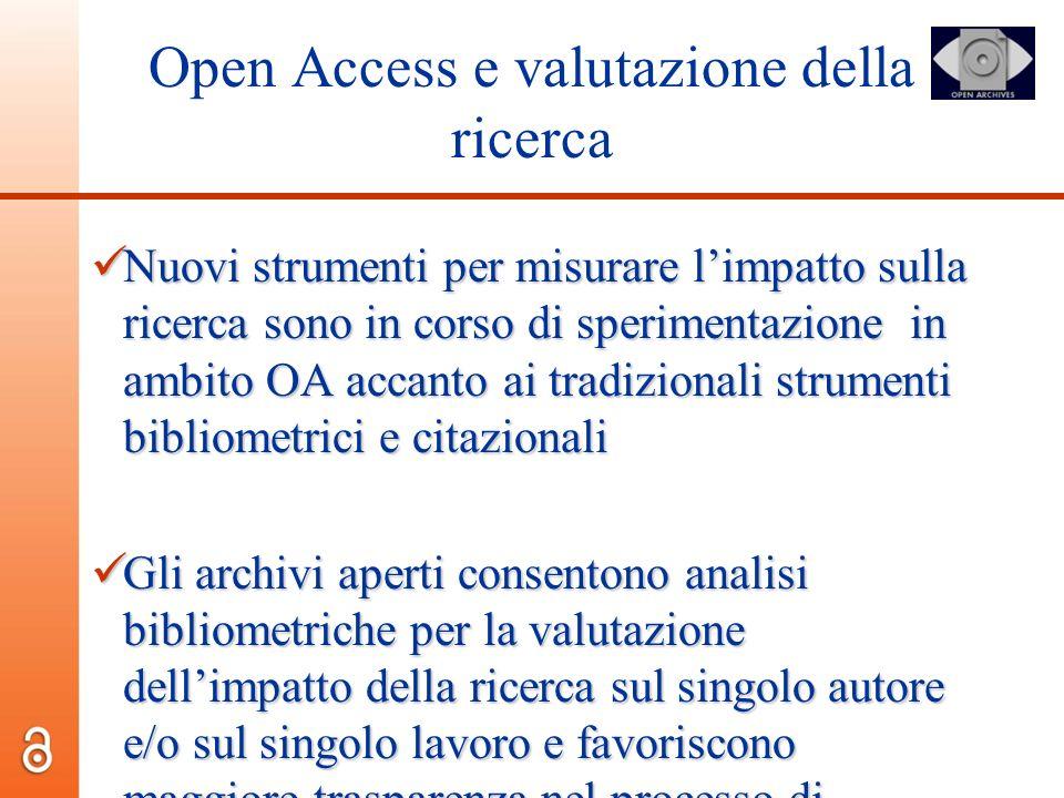 Open Access e valutazione della ricerca Nuovi strumenti per misurare limpatto sulla ricerca sono in corso di sperimentazione in ambito OA accanto ai t