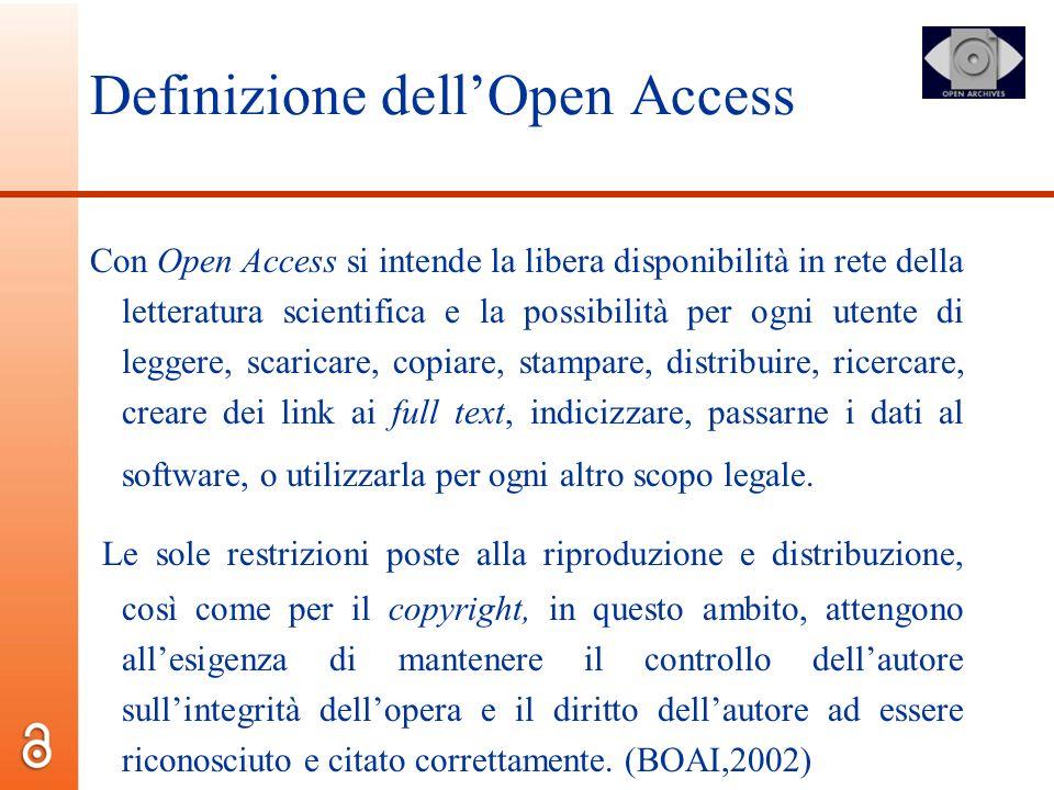 Definizione dellOpen Access Con Open Access si intende la libera disponibilità in rete della letteratura scientifica e la possibilità per ogni utente