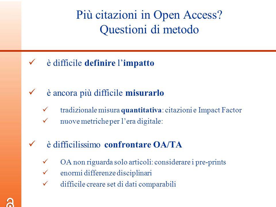 Più citazioni in Open Access? Questioni di metodo è difficile definire limpatto è ancora più difficile misurarlo tradizionale misura quantitativa: cit