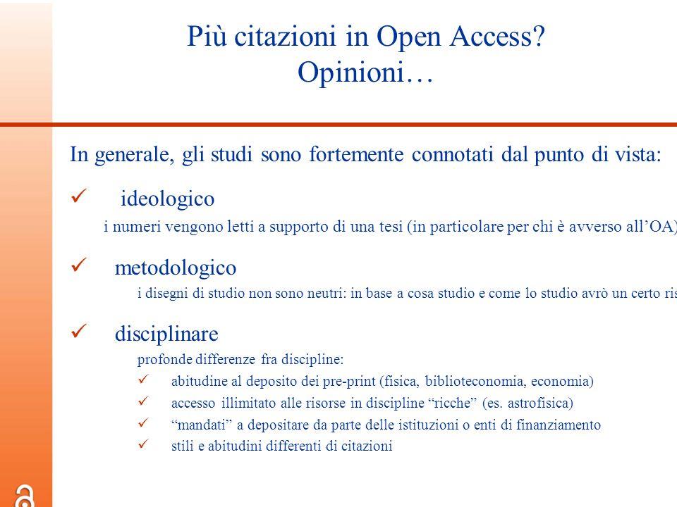 Più citazioni in Open Access? Opinioni… In generale, gli studi sono fortemente connotati dal punto di vista: ideologico i numeri vengono letti a suppo