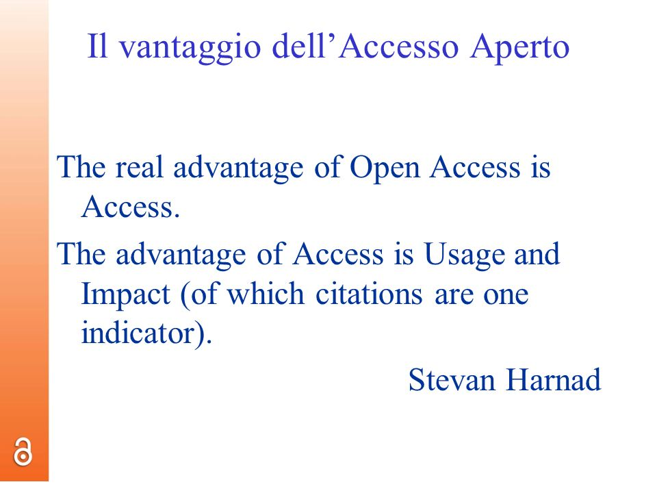 Il vantaggio dellAccesso Aperto The real advantage of Open Access is Access.