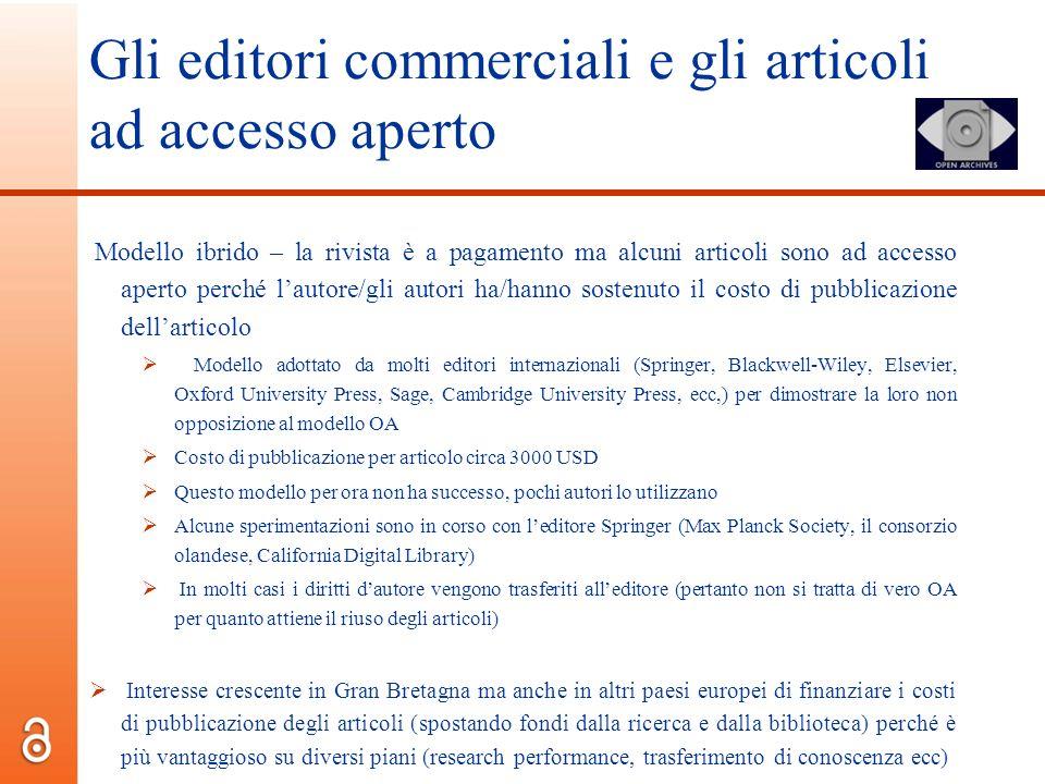 Gli editori commerciali e gli articoli ad accesso aperto Modello ibrido – la rivista è a pagamento ma alcuni articoli sono ad accesso aperto perché la