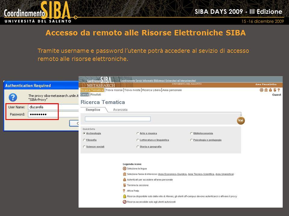 Accesso da remoto alle Risorse Elettroniche SIBA Tramite username e password lutente potrà accedere al sevizio di accesso remoto alle risorse elettroniche.