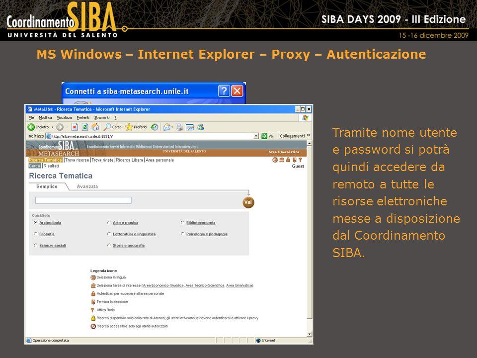 MS Windows – Internet Explorer – Proxy – Autenticazione Tramite nome utente e password si potrà quindi accedere da remoto a tutte le risorse elettroniche messe a disposizione dal Coordinamento SIBA.