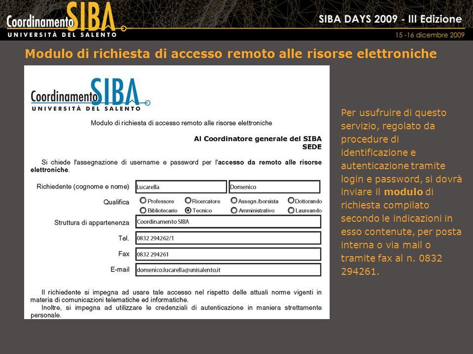 Il Coordinamento SIBA provvederà ad assegnare, abilitare e comunicare username e password.