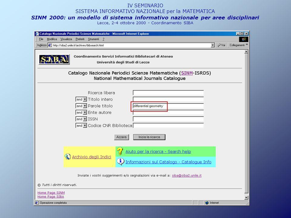 IV SEMINARIO SISTEMA INFORMATIVO NAZIONALE per la MATEMATICA SINM 2000: un modello di sistema informativo nazionale per aree disciplinari Lecce, 2-4 o