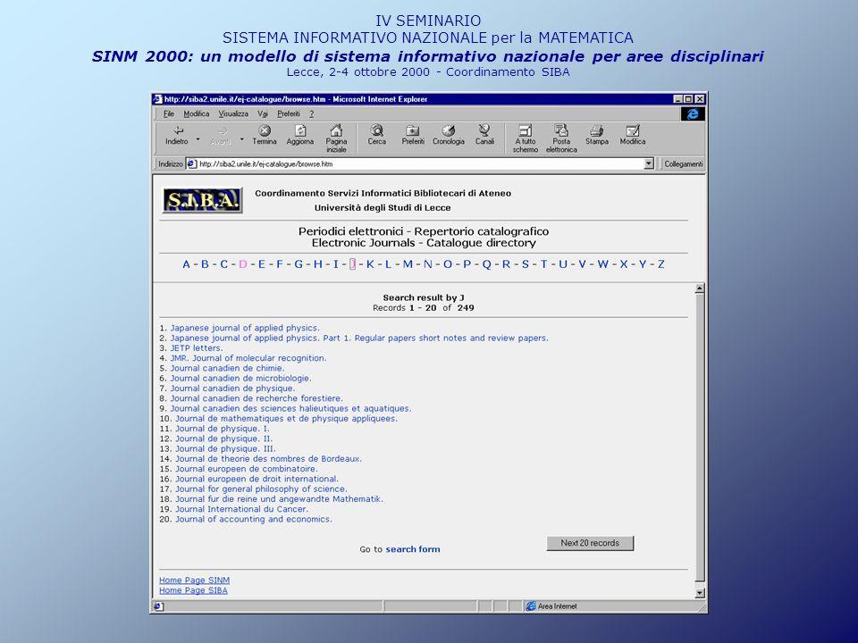IV SEMINARIO SISTEMA INFORMATIVO NAZIONALE per la MATEMATICA SINM 2000: un modello di sistema informativo nazionale per aree disciplinari Lecce, 2-4 ottobre 2000 - Coordinamento SIBA